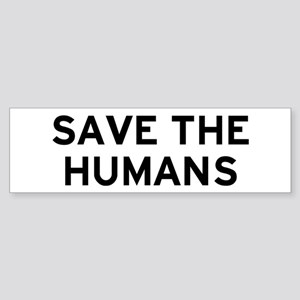Save Humans Sticker (Bumper)